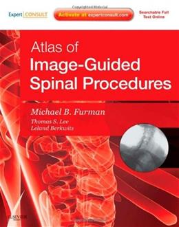 Atlas of Image-Guided Spinal Procedures: Expert Consult, by Furman 9780323042994