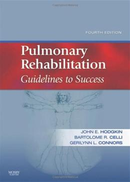 Pulmonary Rehabilitation: Guidelines to Success, by Hodgkin, 4th Edition 9780323045490