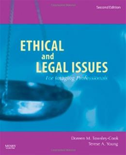 Ethical and Legal Issues for Imaging Professionals, by Towsley, 2nd Edition 9780323045995