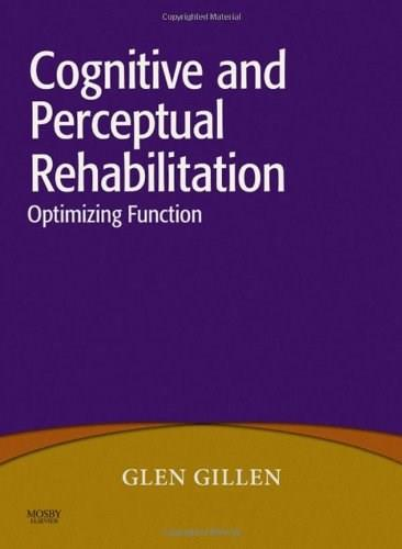 Cognitive and Perceptual Rehabilitation: Optimizing Function, by Gillen 9780323046213