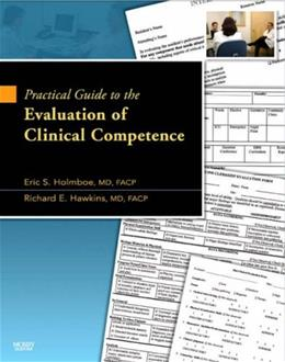 Practical Guide to the Evaluation of Clinical Competence, by Holmboe 9780323047098