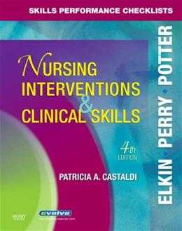 Skills Performance Checklists for Nursing Interventions and Clinical Skills, by Elkin, 4th Edition 9780323047364