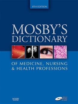 Mosbys Dictionary of Medicine, Nursing and Health Professions, by Myers, 8th Edition 8 w/CD 9780323049375