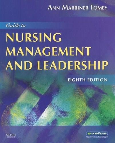 Guide to Nursing Management and Leadership, by Marriner-Tomey, 8th Edition 9780323052382