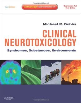 Clinical Neurotoxicology: Syndromes, Substances, Environments, by Dobbs PKG 9780323052603