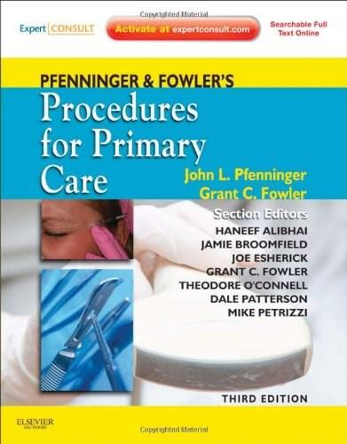 Pfenninger and Fowlers Procedures for Primary Care, 3e (Pfenninger, Pfenniger and Fowlers Procedures for Primary Care, Expert Consult) 3 PKG 9780323052672