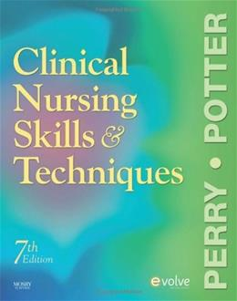 Clinical Nursing Skills and Techniques, by Perry, 7th Edition 9780323052894