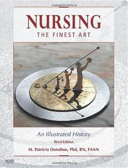 Nursing, the Finest Art: An Illustrated History, by Donahue, 3rd Edition 9780323053051