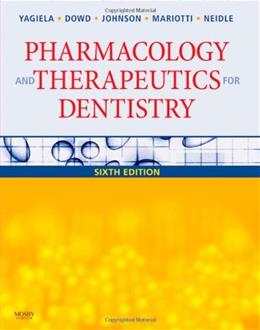 Pharmacology and Theraputics for Dentistry, by Yagiela, 6th Edition 9780323055932