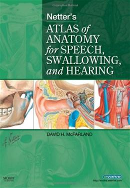 Netters Atlas of Anatomy for Speech, Swallowing, and Hearing, by Mcfarland 9780323056564