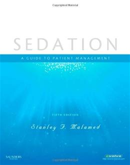 Sedation: A Guide to Patient Management, by Malamed, 5th Edition 9780323056809