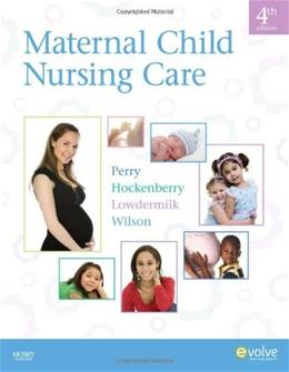 Maternal Child Nursing Care, by Perry, 4th Edition 9780323057202