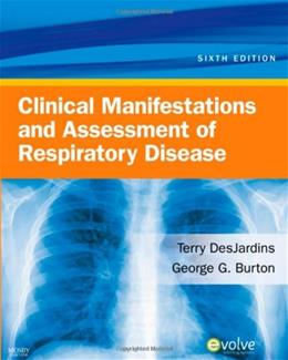 Clinical Manifestations and Assessment of Respiratory Disease, by Jardins, 6th Edition 9780323057271