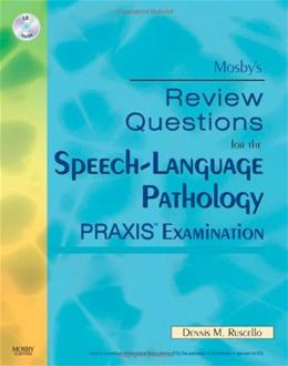 Mosbys Review Questions for the Speech Language Pathology PRAXIS Examination, by Ruscello BK w/CD 9780323059046