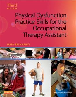 Physical Dysfunction Practice Skills for the Occupational Therapy Assistant, 3e 9780323059091