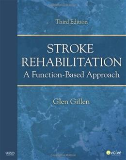 Stroke Rehabilitation: A Function Based Approach, by Gillen, 3rd Edition 9780323059114