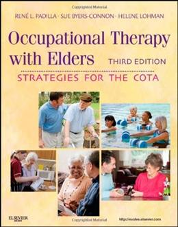 Occupational Therapy with Elders: Strategies for the COTA, 3e 9780323065054