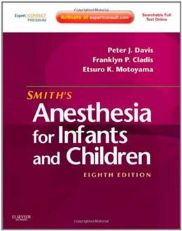 Smiths Anesthesia for Infants and Children, by Davis, 8th Edition 8 PKG 9780323066129