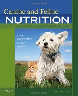 Canine and Feline Nutrition: A Resource for Companion Animal Professionals, by Case, 3rd Edition 9780323066198