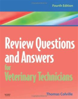 Review Questions and Answers for Veterinary Technicians, by Colville, 4th Edition 4 w/CD 9780323068017
