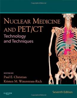 Nuclear Medicine and PET-CT: Technology and Techniques, by Christian, 7th Edition 9780323071925