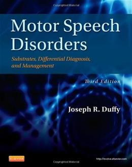 Motor Speech Disorders: Substrates, Differential Diagnosis, and Management, 3e 9780323072007