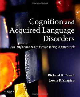 Cognition and Acquired Language Disorders: An Information Processing Approach, by Peach 9780323072014