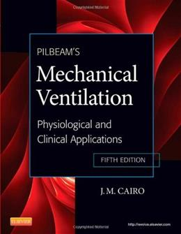 Pilbeams Mechanical Ventilation: Physiological and Clinical Applications, 5e 9780323072076