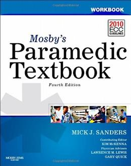 Mosbys Paramedic Textbook, by Sanders, 4th Edition, Workbook 9780323072786
