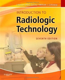 Introduction to Radiologic Technology, 7e (Gurley, Introduction to Radiologic Technology) 9780323073516