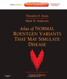 Atlas of Normal Roentgen Variants that May Simulate Disease, by Anderson, 9th Edition 9 PKG 9780323073554