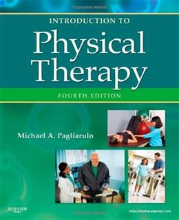 Introduction to Physical Therapy, by Pagliarulo, 4th Edition 9780323073950