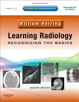 Learning Radiology: Recognizing the Basics, by Herring, 2nd Edition 2 PKG 9780323074445