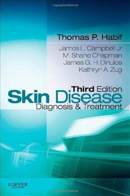 Skin Disease: Diagnosis and Treatment, by Habif, 3rd Edition 9780323077002
