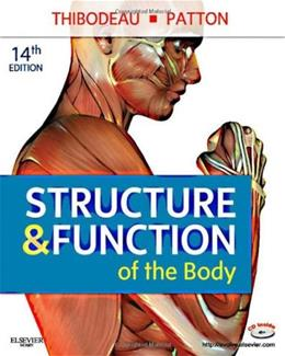 Structure and Function of the Body, by Thibodeau,14th Edition 14 w/CD 9780323077224