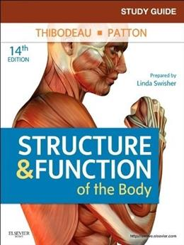 Structure and Function of the Body, by Swisher, 14th Edition, Study Guide 9780323077231