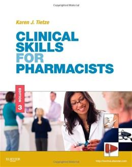 Clinical Skills for Pharmacists: A Patient Focused Approach, by Tietze, 3rd Edition 9780323077385