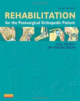 Rehabilitation for the Postsurgical Orthopedic Patient, by Maxey, 3rd Edition 9780323077477
