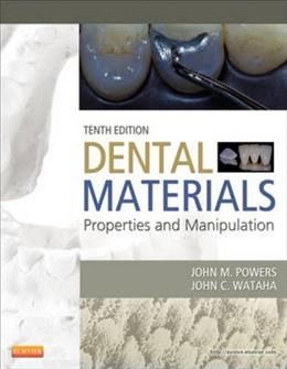 Dental Materials: Properties and Manipulation, by Powers, 10th Edition 9780323078368