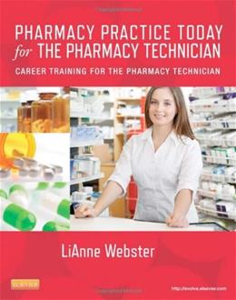 Pharmacy Practice Today for the Pharmacy Technician: Career Training for the Pharmacy Technician, by Webster 9780323079037