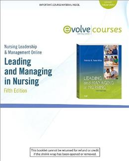 Nursing Leadership and Management Online for Leading and Managing in Nursing, by Yoder-Wise, ACCESS CODE ONLY PKG 9780323079211
