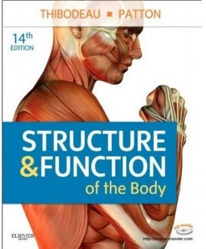Structure and Function of the Body, by Thibodeau, 14th Edition 14 PKG 9780323079310