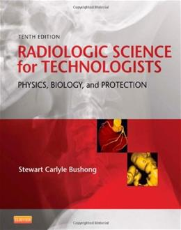 Radiologic Science for Technologists: Physics, Biology, and Protection, 10e 9780323081351