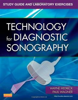 Technology for Diagnostic Sonography, by Hedrick, Study Guide and Laboratory Exercises 9780323081979
