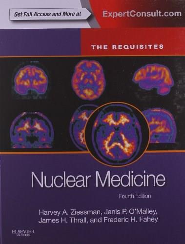 Nuclear Medicine: The Requisites, by Ziessman, 4th Edition 4 PKG 9780323082990