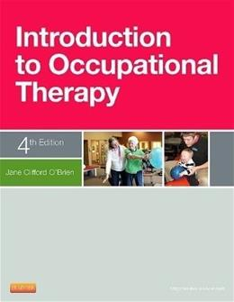 Introduction To Occupational Therapy 4Ed (Pb 2012) 9780323084659