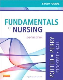 Fundamentals of Nursing, by Potter, 8th Edition, Study Guide 9780323084697