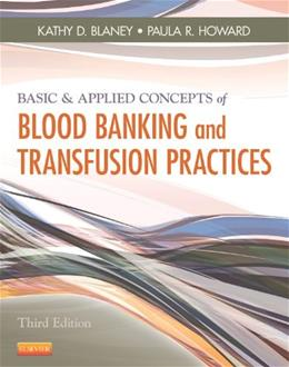 Basic & Applied Concepts of Blood Banking and Transfusion Practices, 3e 9780323086639