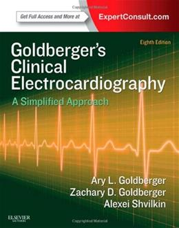 Clinical Electrocardiography: A Simplified Approach, by Goldberger, 8th Edition 8 PKG 9780323087865