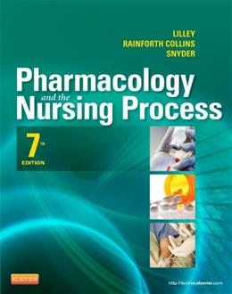 Pharmacology and the Nursing Process, 7e (Lilley, Pharmacology and the Nursing Process) - Standalone book 9780323087896